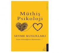 Sevme Kusurları Müthiş Psikoloji